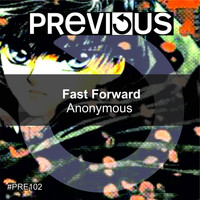 Fast Forward - Anonymous