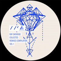 Ray Okpara - Collected Remixes, Vol. 1