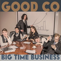 Good Co - Big Time Business