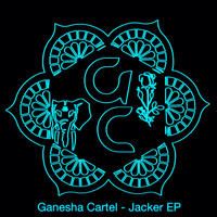 Ganesha Cartel - Jacker EP (Explicit)