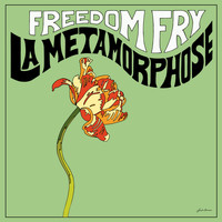 Freedom Fry - La Metamorphose