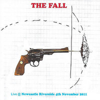 The Fall - Live @ Newcastle Riverside 4th November 2011 (Live [Explicit])