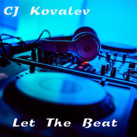 CJ Kovalev - Let The Beat