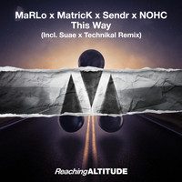 MaRLo, MatricK, Sendr & NOHC - This Way