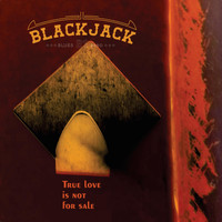 Black Jack 21 Blues Band - True Love Is Not for Sale