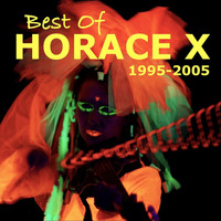 Horace X - Best of Horace X: 1995-2005 (Explicit)