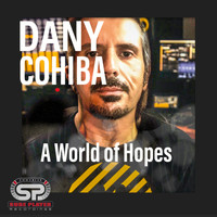 Dany Cohiba - A World Of Hopes