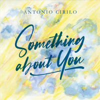 Antonio Cirilo - Something About You
