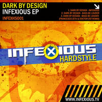 Dark by Design - Infexious EP (Explicit)