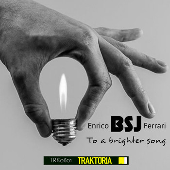 Enrico BSJ Ferrari - To A Brighter Song (Original Mix)