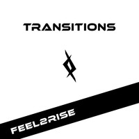 Feel2Rise - Transitions