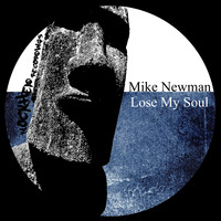 Mike Newman - Lose My Soul