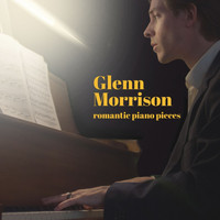 Glenn Morrison - Romantic Piano Pieces