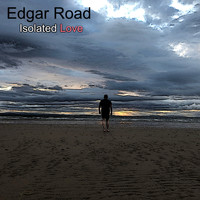 Edgar Road - Isolated Love