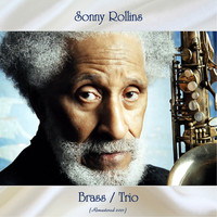 Sonny Rollins - Brass / Trio (Remastered 2021)