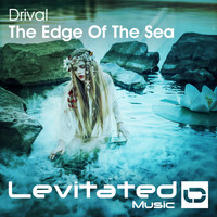 Drival - The Edge Of The Sea