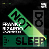 Franky Rizardo - No Critics EP (Explicit)