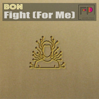 Bon - Fight (For Me)
