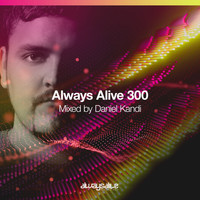 DANIEL KANDI - Always Alive Recordings 300