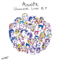ANOTR - Universal Love E.P.