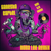 Ganesha Cartel - Real DJs Dance - Mona Lee Remix