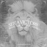 Jonathan Traylor - See A Victory / What A Beautiful Name (Medley)