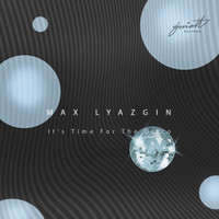 Max Lyazgin - It's Time For The Disco