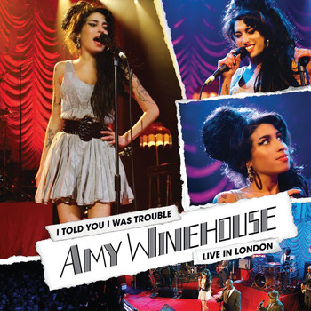 Amy Winehouse - I Told You I Was Trouble: Live In London (Explicit)