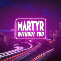 Martyr - Without You