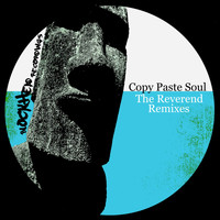 Copy Paste Soul - The Reverend Remixes