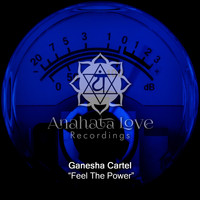 Ganesha Cartel - Feel The Power