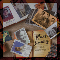 Mark Lowry - The Early Years