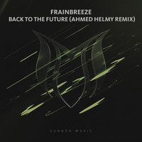 Frainbreeze - Back To The Future (Ahmed Helmy Remix)
