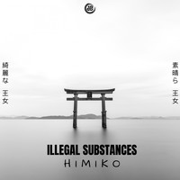 Illegal Substances - Himiko