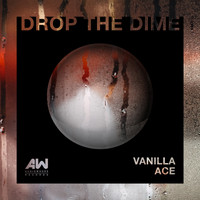 Vanilla Ace - Drop The Dime EP