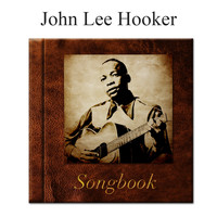 John Lee Hooker - The John Lee Hooker Songbook