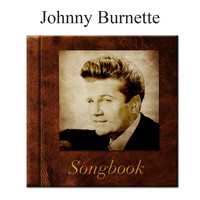 Johnny Burnette - The Johnny Burnette Songbook