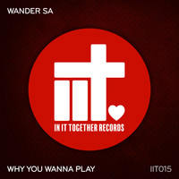 Wander Sa - Why You Wanna Play