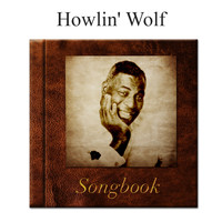 Howlin' Wolf - The Howlin' Wolf Songbook