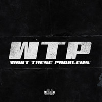 Blaq Thompson - W.T.P (Want These Problems) (Explicit)