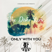 The Disko Starz - Only With You
