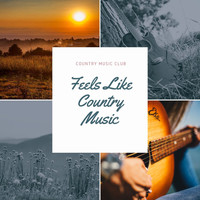Country Music Club - Feels Like Country Music