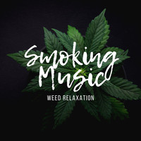 Reggae & Weed - Smoking Music - Weed Relaxation