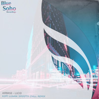 Airbase - Lucid (Kopi Luwak Smooth Chill Remix)