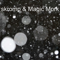 skromp, Magic Mork / - Tockly