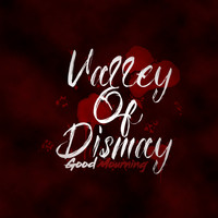 Valley Of Dismay - Good Mourning (Explicit)