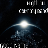 Night Owl Country Band - Good Name