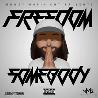 Freedom - Somebody (Explicit)