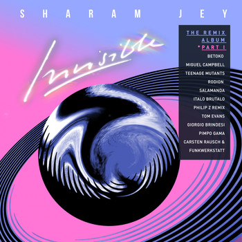 Sharam Jey - Invisible: The Remix Album, Pt. 1