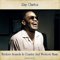 Ray Charles - Modern Sounds In Country And Western Music (Remastered 2021)